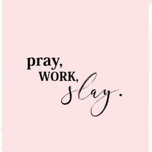Other - Pray. Work. Slay.